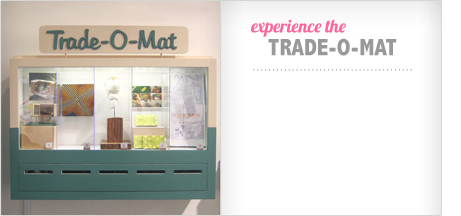 experience the Trade-O-Mat